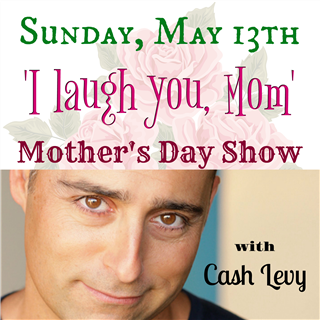 I Laugh You, Mom!  Mother's Day Show
